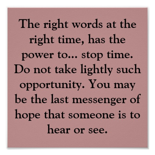 the_right_words_at_the_right_time_has_the_powe_poster-rca570cf5486f4f5ea63717c7cfe8ff14_wad_8byvr_512