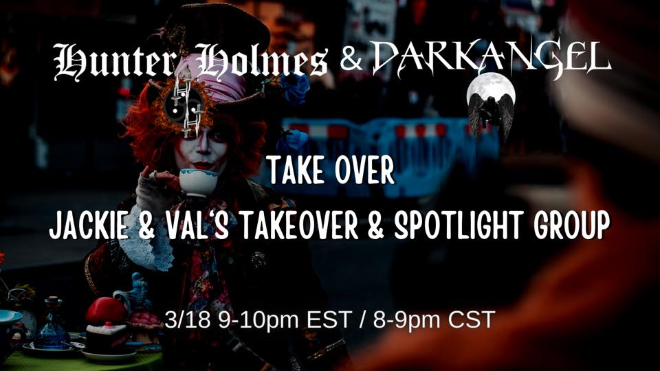J$unttr olmtS&  TAKE OVER  JACKI VAL's TAKEOVER g GROUP  3/18 5-10pm EST / 8-9pm CST